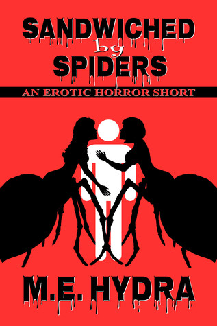 Sandwiched  by  Spiders by M.E. Hydra