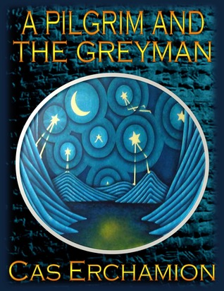 A Pilgrim and the Greyman Cas Erchamion