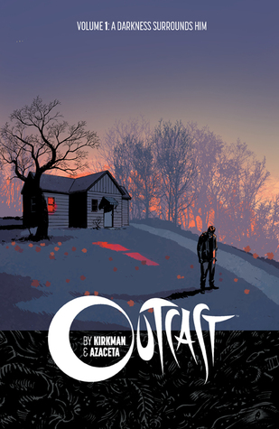 Outcast, Vol. 1: A Darkness Surrounds Him