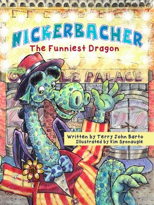 Nickerbacher, The Funniest Dragon by Terry John Barto