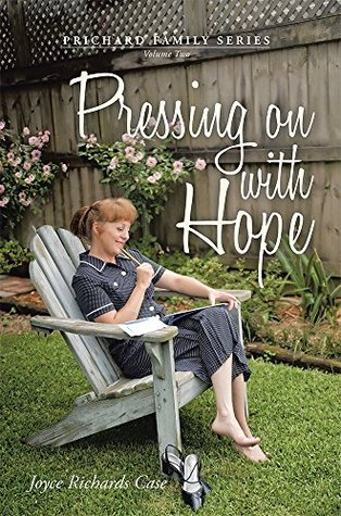 Pressing on with Hope: Volume Two  by  Joyce Richards Case