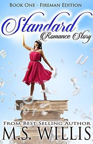 Standard Romance Story: Fireman Edition  (Standard Romance Story, #1)