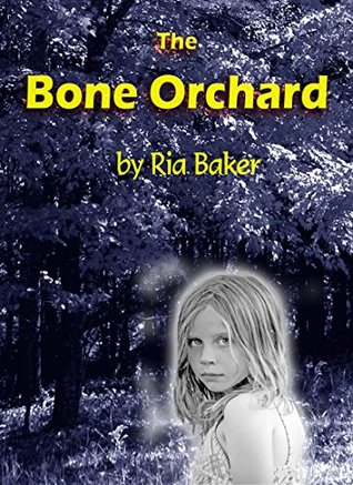 The Bone Orchard (McGee Triplets Book 1) Ria Baker