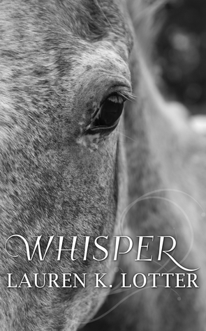 Whisper by Lauren K. Lotter