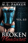 Broken Pleasures (Pleasures, #0.5)