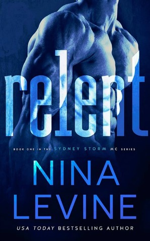 Relent by Nina  Levine