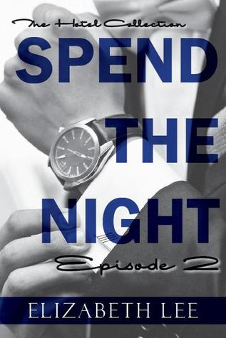 Spend the Night II (The Hotel Collection, #2)