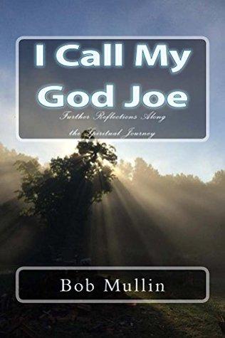 I Call My God Joe Bob Mullin