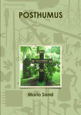 Posthumus  by  Maria Sand