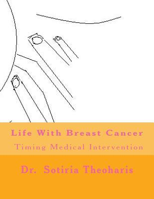 Life with Breast Cancer: Timing Medical Intervention  by  Sotiria D. Theoharis