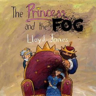 The Princess and the Fog by Lloyd Jones