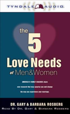 The 5 Love Needs Of Men And Women Gary Rosberg