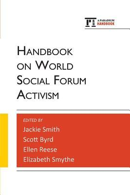 Handbook on World Social Forum Activism  by  Jackie Smith