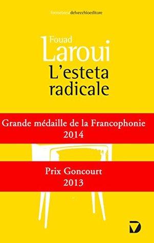 Lesteta radicale  by  Fouad Laroui