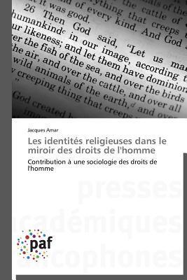 Les Identites Religieuses Dans Le Miroir Des Droits de LHomme Amar Jacques