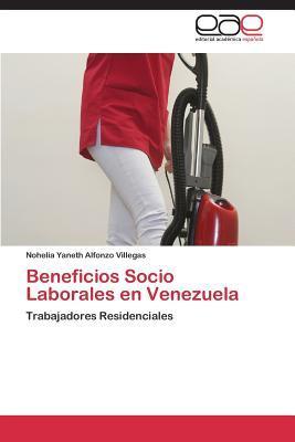 Beneficios Socio Laborales En Venezuela Alfonzo Villegas Nohelia Yaneth