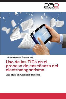 USO de Las Tics En El Proceso de Ensenanza del Electromagnetismo  by  Aroca Araujo Heyner Alexander