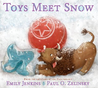 Toys Meet Snow: Being the Wintertime Adventures of a Curious Stuffed Buffalo, a Sensitive Plush Stingray, and a Book-loving Rubber Ball (Toys, #4)