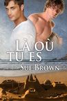 Là où tu es by Sue  Brown