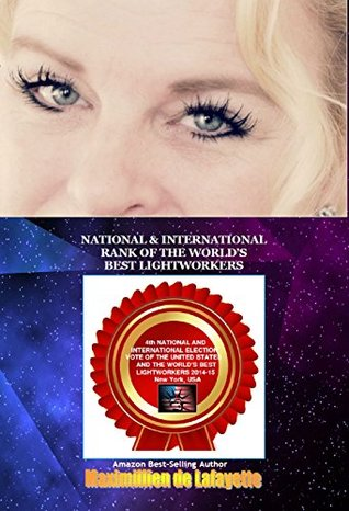 Volume III: National & International Rank of the Worlds Best Lightworkers (The Best Psychics and Mediums in the World Book 1)  by  Maximillien de Lafayette