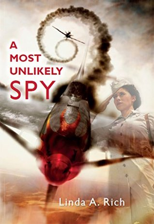A Most Unlikely Spy  by  Linda A Rich