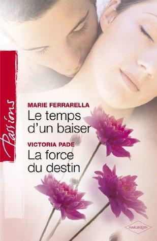 Le temps dun baiser - La force du destin Marie Ferrarella