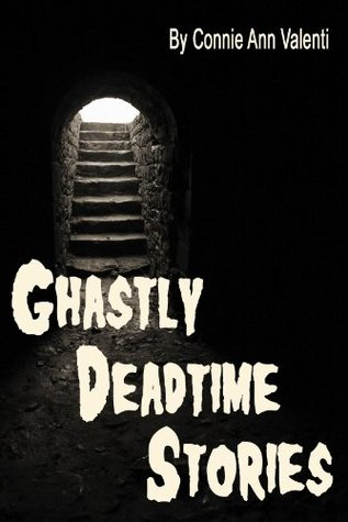 Ghastly Deadtime Stories Connie Ann Valenti