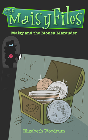 Book 2: MAISY AND THE MONEY MARAUDER