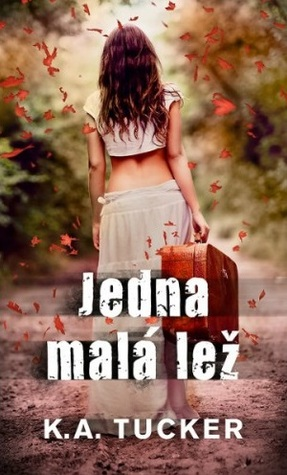 Jedna malá lež (Ten Tiny Breaths, #2)