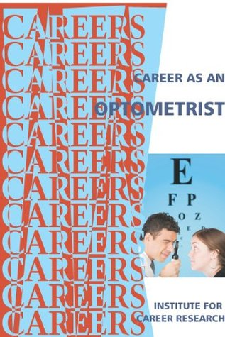 Career As An Optometrist (Careers Ebooks)  by  Institute for Career Research