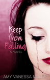 Keep From Falling by Amy Vanessa Miller