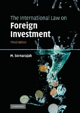 The International Law on Foreign Investment by M. Sornarajah