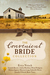The Convenient Bride Collection 9 Romances Grow from Marriage Partnerships Formed Out of Necessity by Erica Vetsch