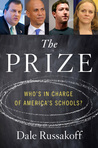 The Prize: The High-Stakes, Big-Money Race to Save Our Failing Schools