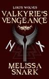 Valkyrie's Vengeance (Loki's Wolves, #0) - Melissa Snark