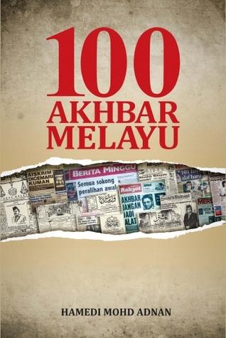 100 AKHBAR MELAYU Hamedi Mohd Adnan