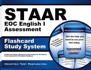 STAAR EOC English I Assessment Flashcard Study System: STAAR Test Practice Questions & Exam Review for the State of Texas Assessments of Academic Readiness Staar Exam Secrets Test Prep Team