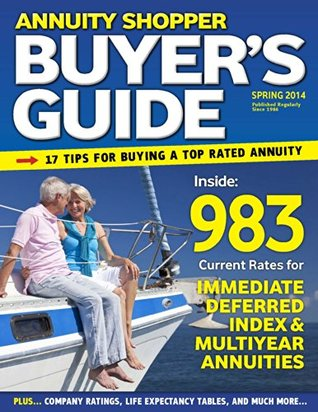 Annuity Shopper Buyers Guide - An Insiders Guide to Shopping for the Best Annuities  by  Hersh Stern