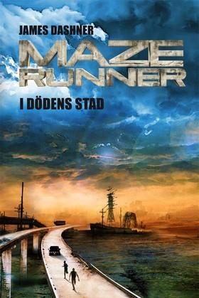 I dödens stad (Maze Runner, #3)