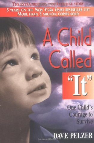 "A Child Called ""it"" (dave Pelzer #1"