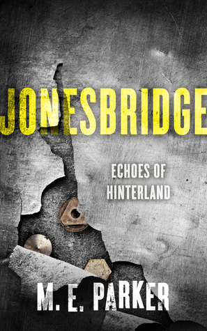Jonesbridge (Echoes of Hinterland, #1)