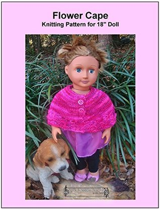 Flower Cape: Knitting Pattern for 18 Doll  by  Lisa Gentry