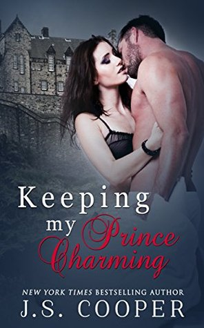 Keeping My Prince Charming (Finding My Prince Charming, #3)  by  J.S. Cooper