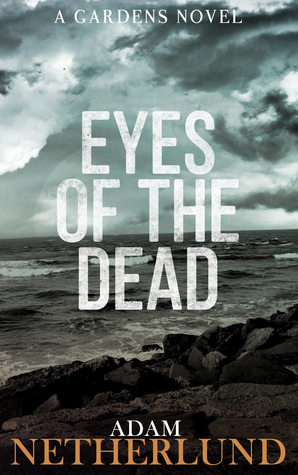 Eyes of the Dead by Adam Netherlund