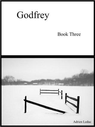 Godfrey: Book Three  by  Adrien Leduc