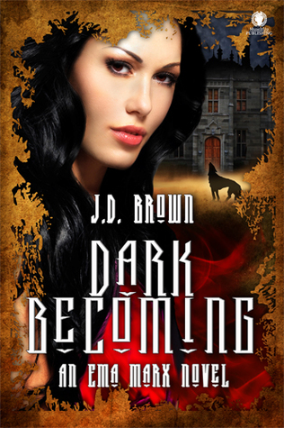 Dark Becoming (Am Ema Marx Novel, #3)