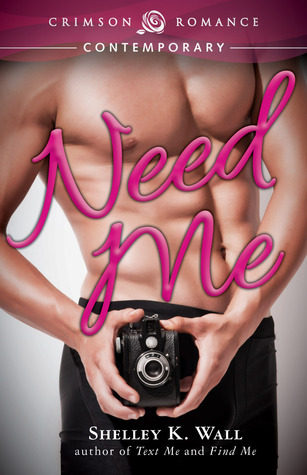 Need Me by Shelley K. Wall