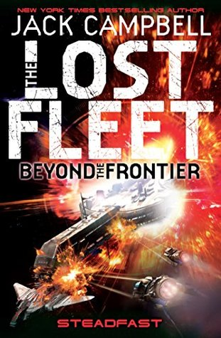 Steadfast (The Lost Fleet Beyond the Frontier #4)