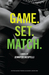 Game. Set. Match. (Outer Ba...