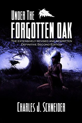 Under The Forgotten Oak: Definitive Second Edition